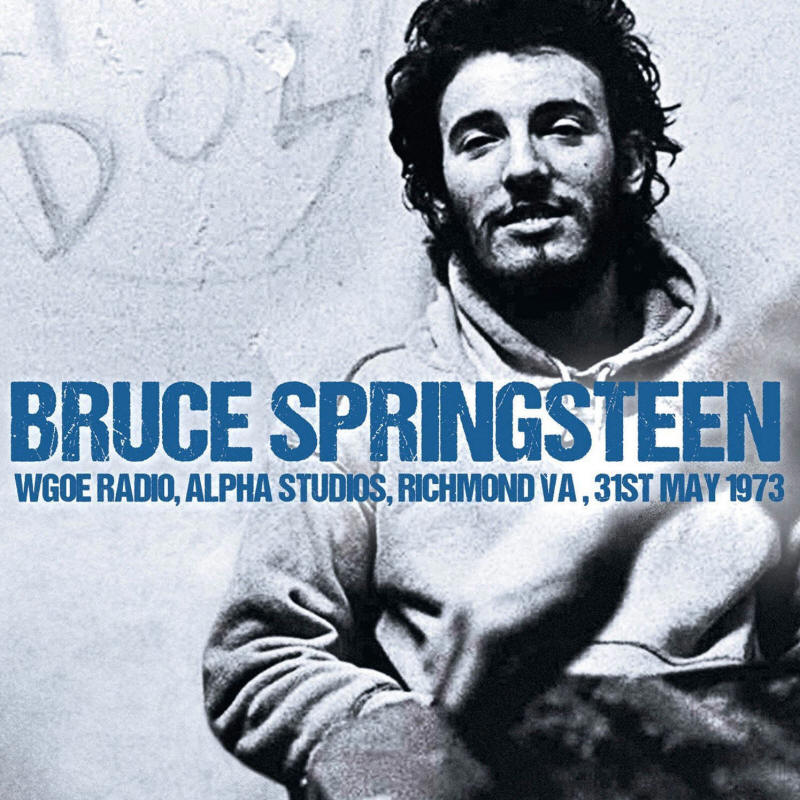 Bruce Springsteen -- WGOE Radio, Alpha Studios, Richmond VA, 31st May 1973