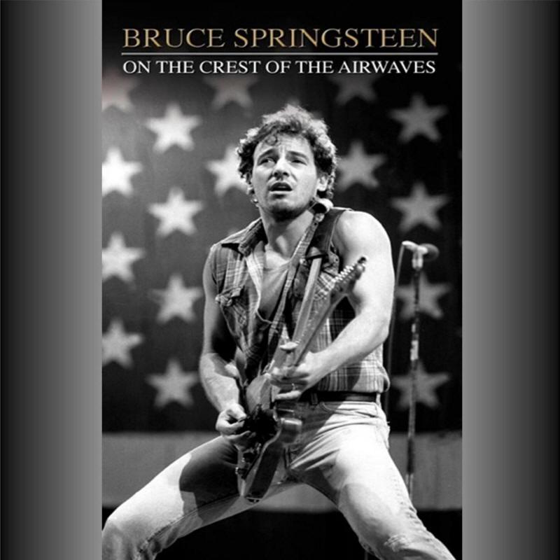 Bruce Springsteen -- On The Crest Of The Airwaves