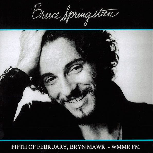 Bruce Springsteen -- Fifth Of February, Bryn Mawr - WMMR FM