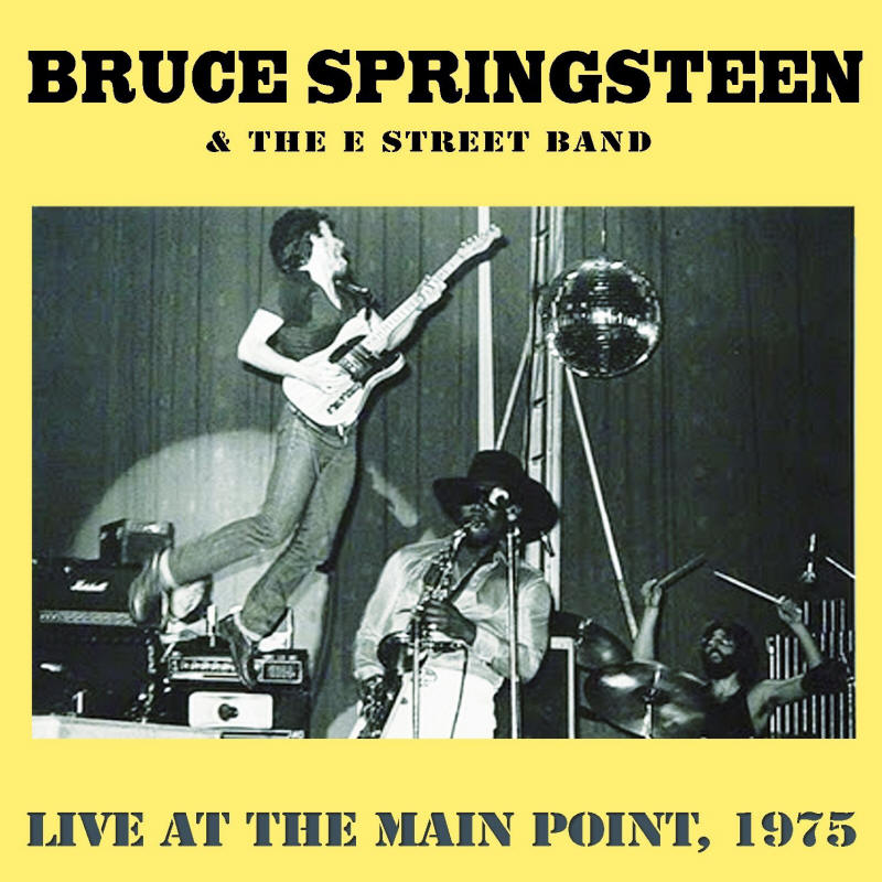 Bruce Springsteen & The E Street Band -- Live At The Main Point, 1975