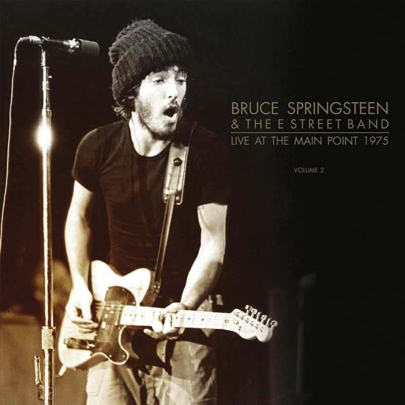 Bruce Springsteen & The E Street Band -- Live At The Main Point 1975 Volume 2