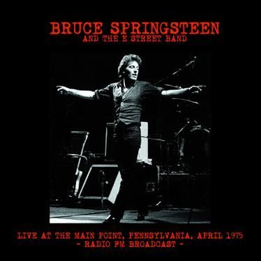 Bruce Springsteen & The E Street Band -- Live At The Main Point, Pennsylvania, April 1975