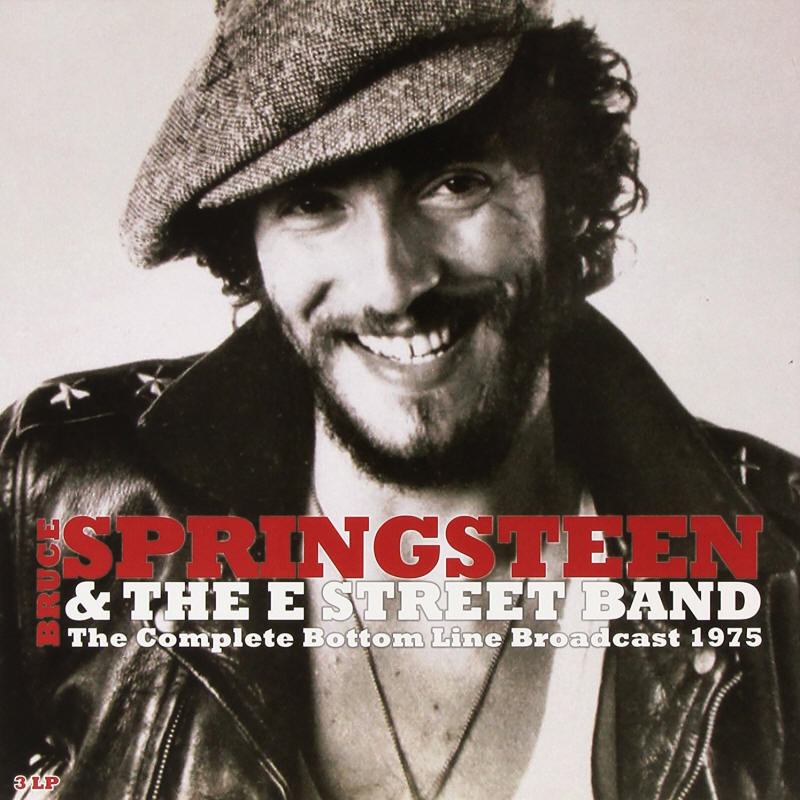 Bruce Springsteen & The E Street Band -- The Complete Bottom Line Broadcast 1975