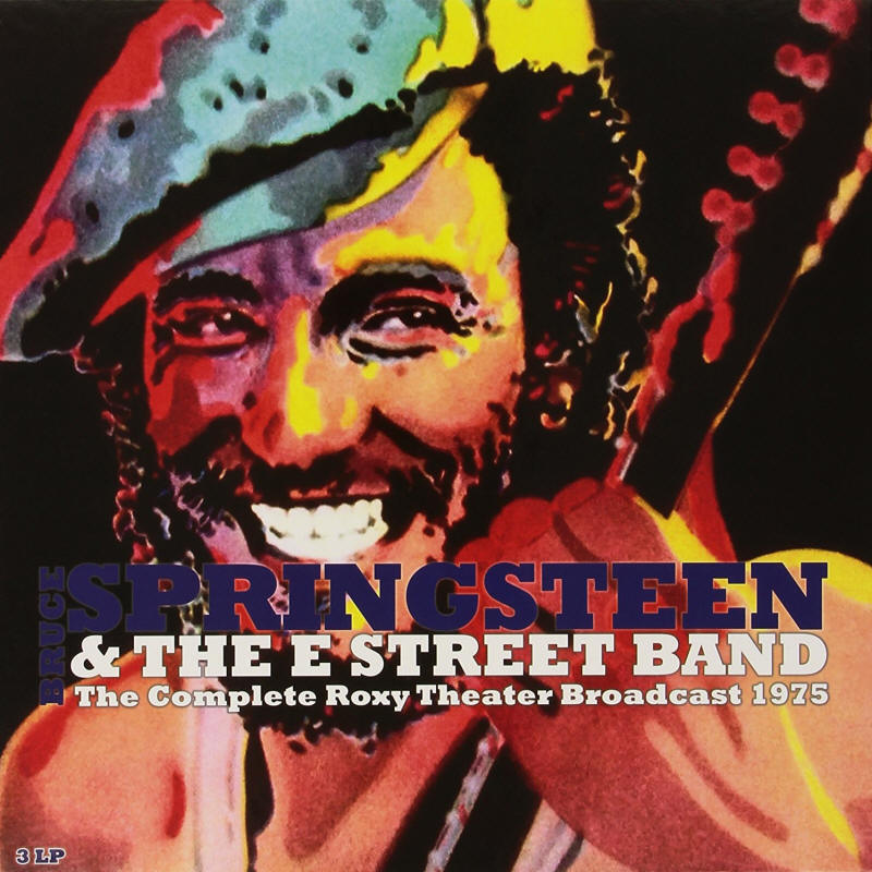 Bruce Springsteen & The E Street Band -- The Complete Roxy Theater Broadcast 1975