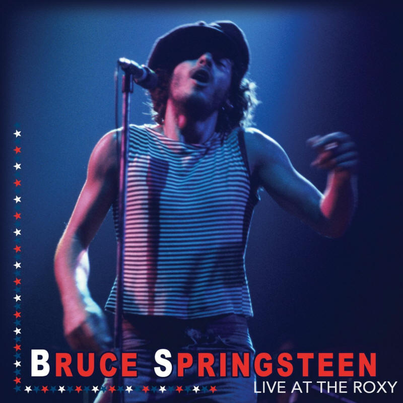 Bruce Springsteen -- Live At The Roxy