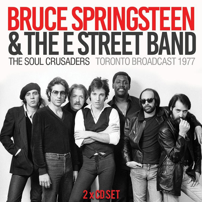 Bruce Springsteen & The E Street Band -- The Soul Crusaders - Toronto Broadcast 1977