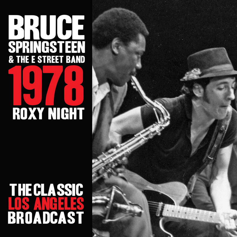 Bruce Springsteen & The E Street Band -- Roxy Night 1978
