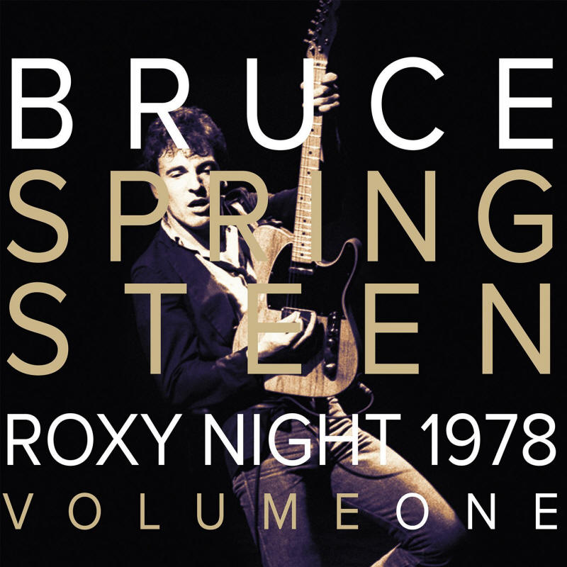 Bruce Springsteen -- 1978 Roxy Night Volume 1