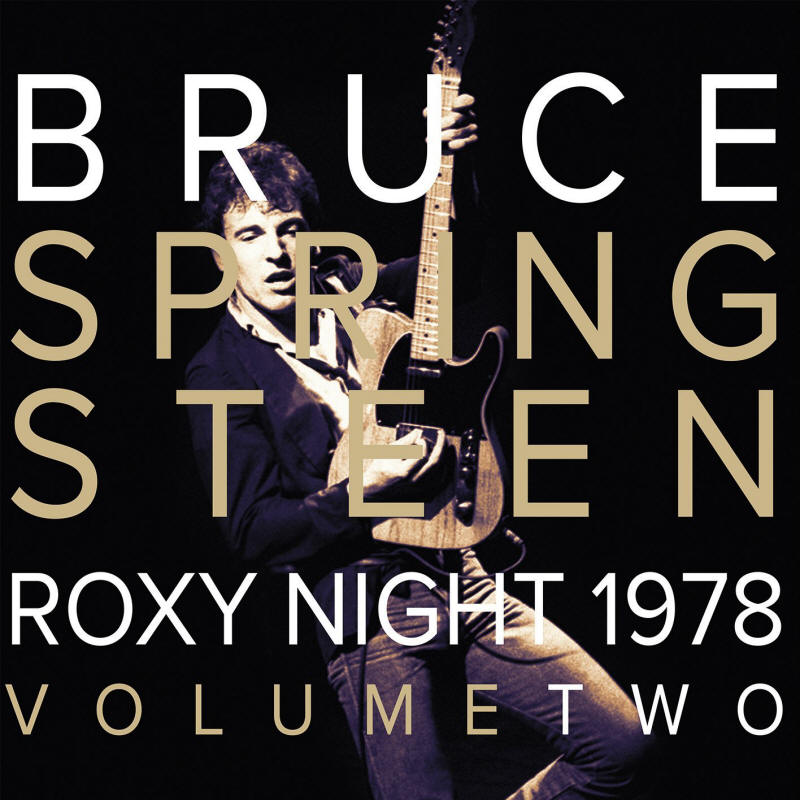 Bruce Springsteen -- 1978 Roxy Night Volume 2