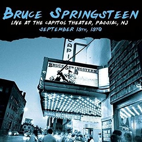 Bruce Springsteen -- Live At The Capitol Theather, Passiac, NJ September 19th, 1978
