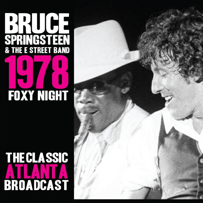 Bruce Springsteen & The E Street Band -- Foxy Night 1978