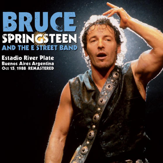 Bruce Springsteen & The E Street Band -- Live At Estadio River Plate 1988
