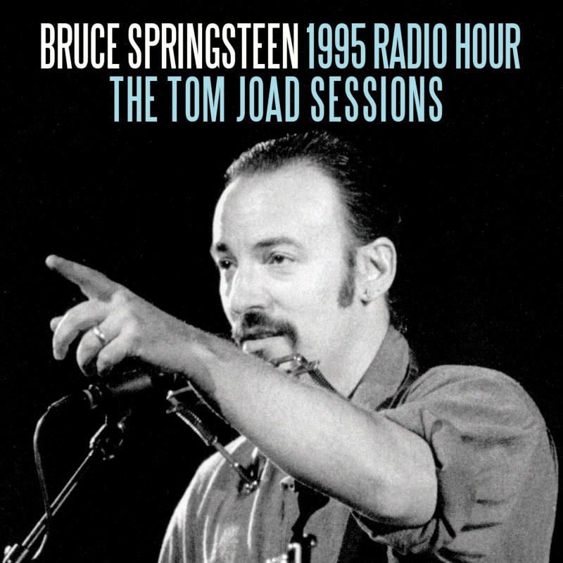 Bruce Springsteen -- 1995 Radio Hour - The Tom Joad Sessions