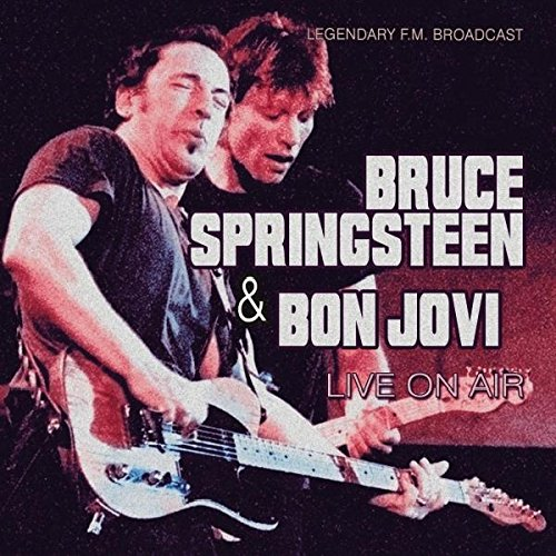 Bruce Springsteen & Bon Jovi -- Live On Air
